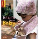 Häkeln für das Baby von Lois Daykin