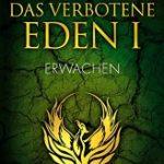 [Gelesen] Das verbotene Eden 1: Erwachen