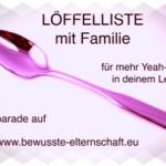 Meine #Löffelliste mit meiner Family – Eine Blogparade mit Yeah-Gefühl?!