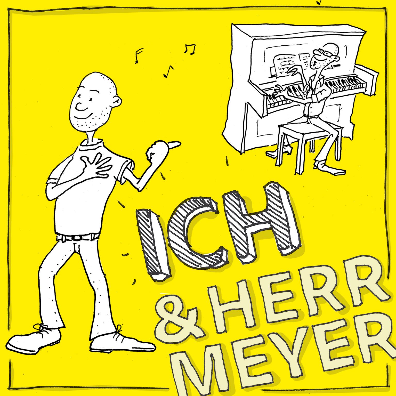ICH & Herr Meyer