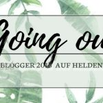 #goingoutblogger 2018 – Los geht's! #Linkparty