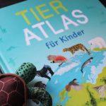 Wo lebt eigentlich eine Schildkröte? – Der große Tier – Atlas von DK #Rezension