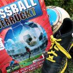 Fußball verrückt – Was du garantiert noch nicht über Fußball weißt #Rezension