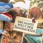 """Kinderbuch – Woche: """"Die ganze Welt der Dinosaurier"""" von Emilia Dziubak #Rezension"""