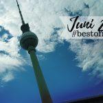 #bestofnine im Juni – Sommer, Sonne, Urlaubsfeeling