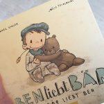 """""""Ben liebt Bär"""" von Micheal Engler und Joëlle Tourlonias #Rezension"""