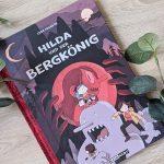 """""""Hilda und der Bergkönig"""" von Luke Pearson #Rezension"""