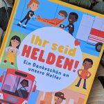 """""""Ihr seid Helden! – Ein Dankeschön an unsere Helfer"""" #Rezension"""