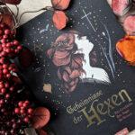 """""""Geheimnisse der Hexen – Ihre Geschichte, ihre Magie, ihr Wissen"""" #Rezension"""