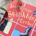 "Kinderbuchwoche #4 – ""Jede Menge Stinktier-Trubel"" #Rezension"