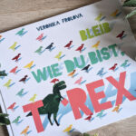 """Kinderbuchwoche #2 – """"Bleib wie du bist, T-Rex"""" #Rezension"""