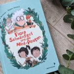 """Kinderbuchwoche #02 – """"Flora Salmanteri und die Mini-Piraten"""" #Rezension"""