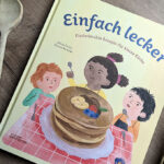 """Kinderbuchwoche #01 – """"Einfach lecker"""" … kinderleichte Rezepte #Rezension"""